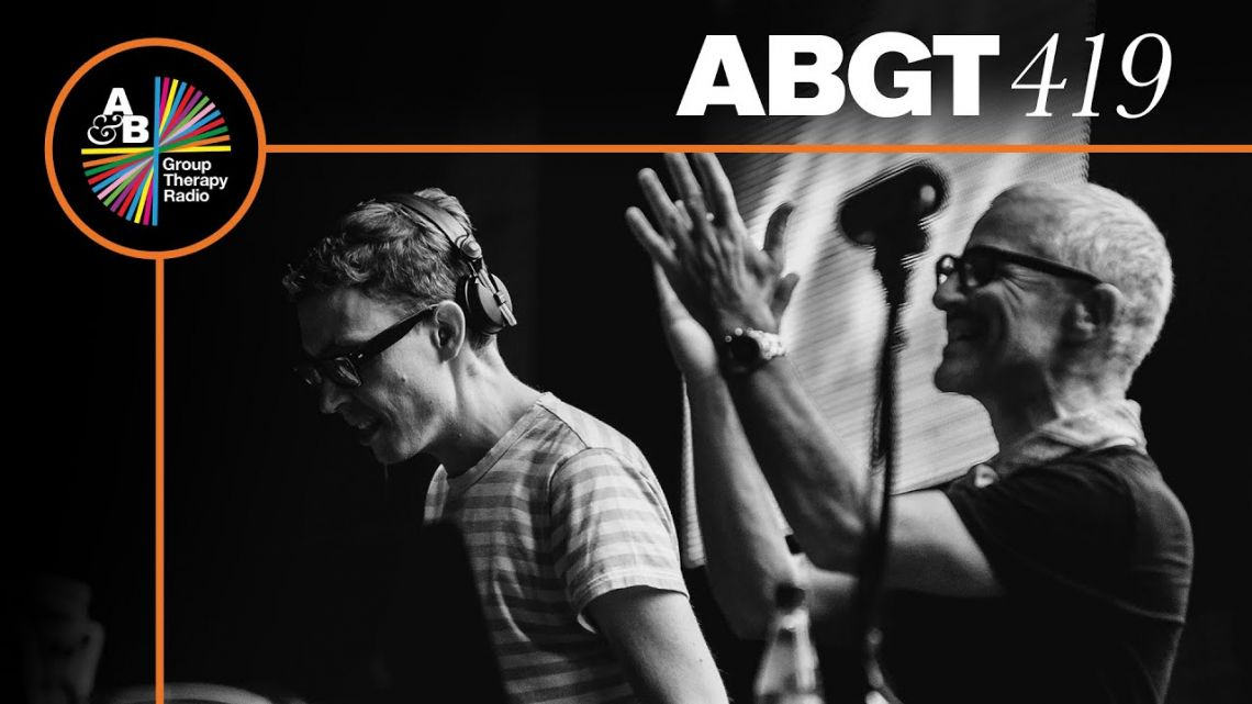 ABOVE & BEYOND & JAMES GRANT & JODY WISTERNOFF - GROUP THERAPY ABGT 419